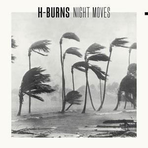 H-Burns,night moves,chronique album