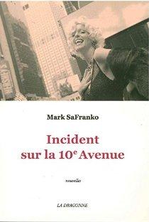 Chronique du livre Incident sur la 10e avenue par Mark SaFranko