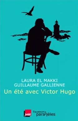 Laura El Makki et Guillaume Gallienne - Un été avec Victor Hugo