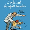 Gros, L'enfer, c'est les enfants des autres, Editions du Chêne, 2016.