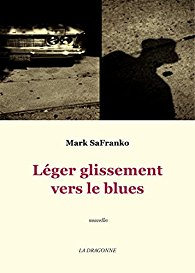 Mark SaFranco - Léger glissement vers le blues