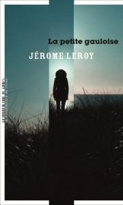 Jérôme Leroy - La petite Gauloise