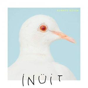 Inuit - Always Kevin