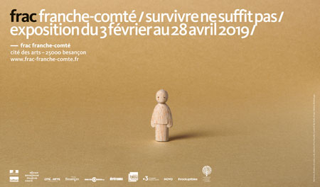 Exposition Survivre ne suffit pas au Frac Franche-Comté