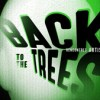 Back To The Trees 2019