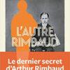 David Le Bailly - L'Autre Rimbaud