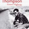 Chronique de Gonzo Highway par Hunter S Thompson