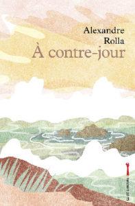 Alexandre Rolla - A contre-jour - Editions La Clé à Molette