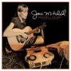 Joni Mitchell - Archives The Early Years - Chronique disque