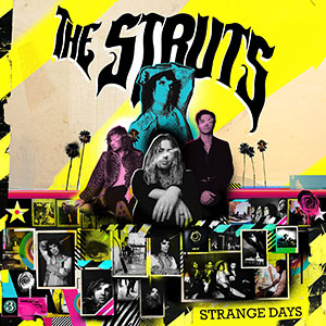 The Struts - Strange Days - Chronique album