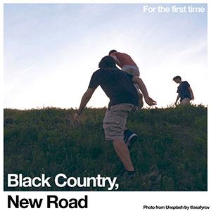 Black Country, New Road - For The First Time - Chronique album