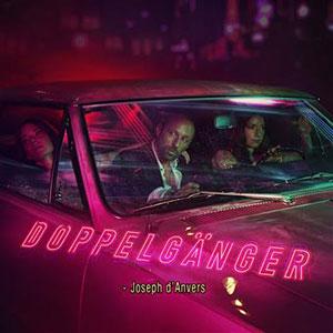 Joseph d'Anvers - Doppelgänger - Chronique album
