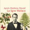 Agnès Mathieu Daudé - La ligne Wallace - Flammarion - Chronique roman