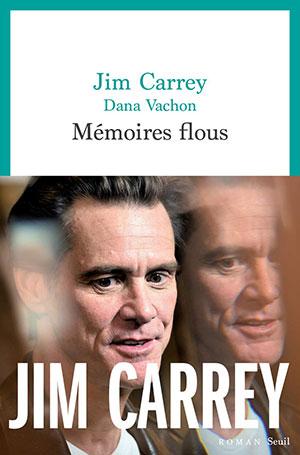 Jim Carrey et Dana Vachon - Mémoires flous - Seuil - Chronique roman