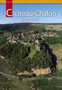 Château-Chalon si bien perchée - Mêta Jura