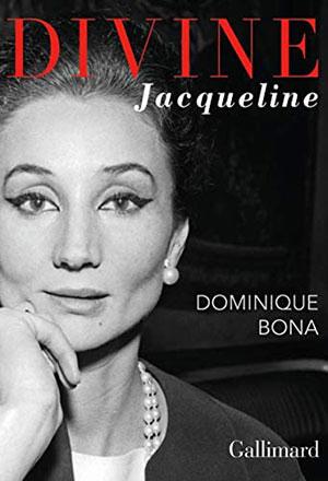 Dominique Bona - Divine Jacqueline - Gallimard - Chronique livre