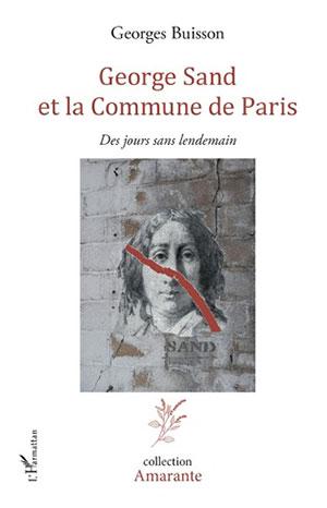 Georges Buisson - George Sand et la Commune de Paris - L'Harmattan - Chronique essai