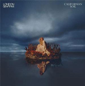 London Grammar - Californian Soil - Because - Chronique album