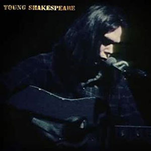 Neil Young - Young Shakespeare - Chronique album