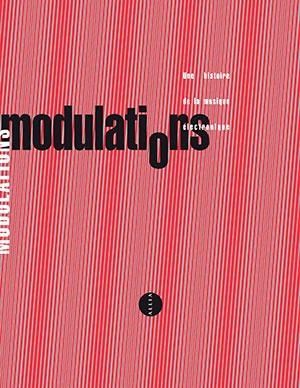 Modulations, une histoire de la musique électronique - Editions Allia - Chronique du livre