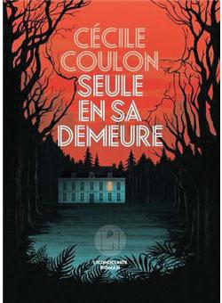 Cécile Coulon - Seule en sa demeure - L'Iconoclaste - Chronique du roman par Diversions