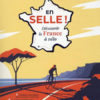 Cyril Merle - En selle ! Découvrir la France à vélo - Larousse - Chronique du guide par Diversions