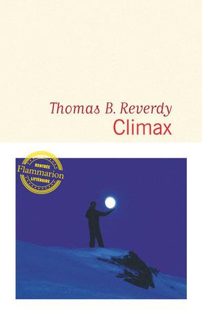 Thomas B. Reverdy - Climax - Flammarion - Chronique du roman par Diversions