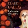 La beauté des jours de Claudie Gallay chez Actes Sud