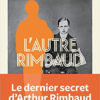 David Le Bailly - L'Autre Rimbaud