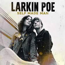 Larkin Poe - Chronique Self Made Man