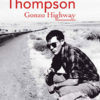 Chronique de Gonzo Highway par Hunter S Thompson