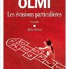 Véronique Olmi - Les évasions particulières - Albin Michel