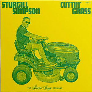 Sturgill Simpson - Cuttin'Grass Vol.1