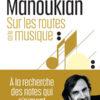 André Manoukian - Sur les routes de la musique - Harper Collins - France Inter - Chronique du livre