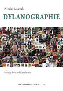 Nicolas Livecchi - Dylanographie - Les Impressions Nouvelles - Chronique du livre