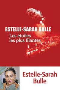Estelle-Sarah Bulle - Les étoiles les plus filantes - Editions Liana Levi